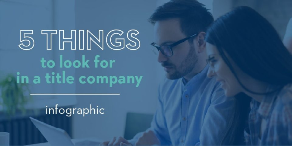Blog Hero 800X400 5 Things To Look For In A Title Company