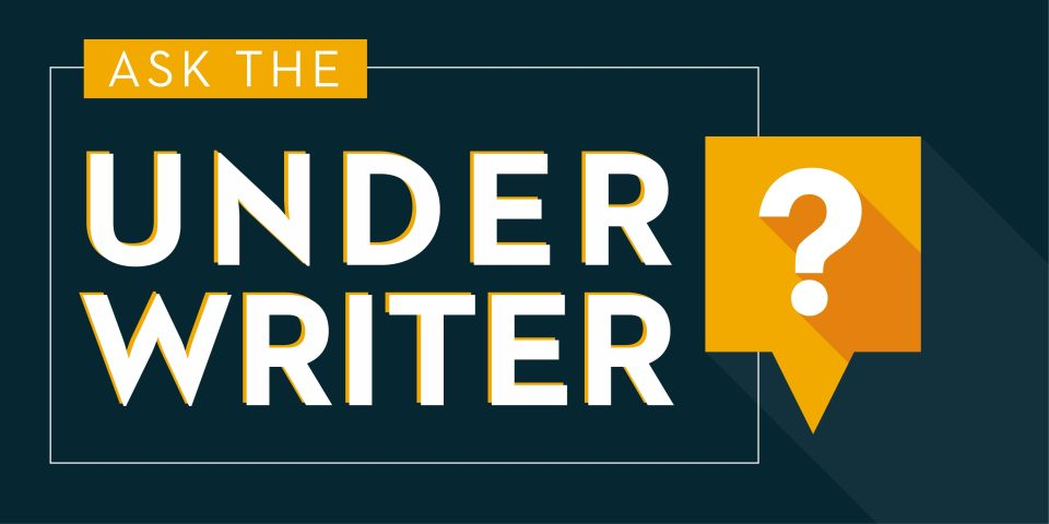 Ask the Underwriter #12