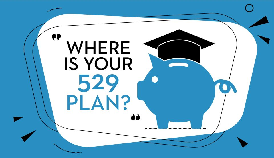 It's College Savings Month. Do You Know Where Your 529 Plan Is?